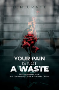 Your Pain is Not a Waste